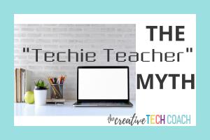 the-techie-teacher-myth